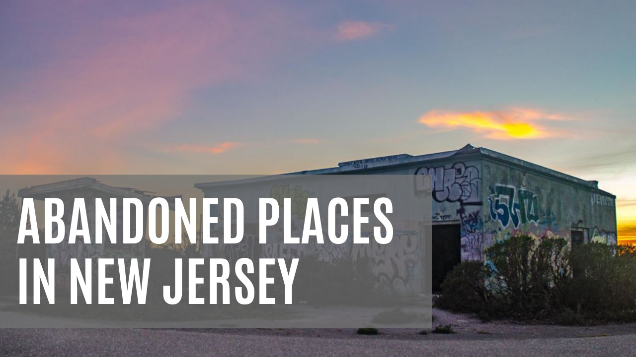 abandoned places in new jersey