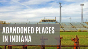 abandoned places in Indiana